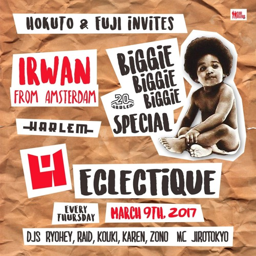 ECLECTIQUE LIVE MIX March 9th, 2017 by DJ IRWAN and MC JIROtokyo at CLUB HARLEM