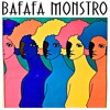 Bafafa Monstro - A Vizinha Reclamou Do Som.