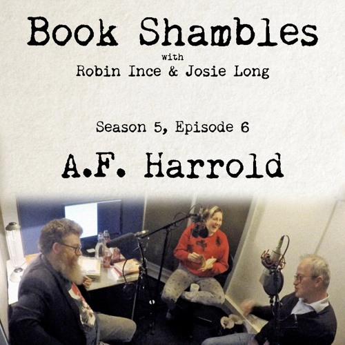 Book Shambles - Season 5, Episode 6 - A.F. Harrold