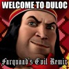 Welcome To Duloc (Farquaad's Evil Remix)