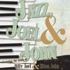 Jazz, Joel & John