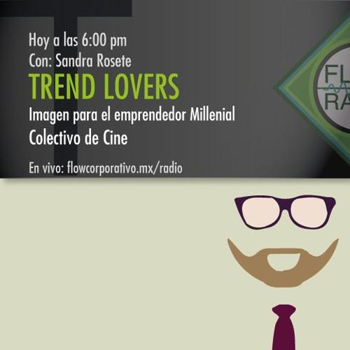 Trend Lovers 072 - Imagen para el emprendedor Millenial / Colectivo de Cine