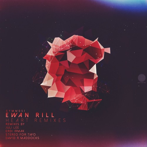 Ewan Rill - Heart (Stereo For Two Remix) [Symmetric Records]