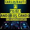 Piso 21 ft Carlos Baute - Ando Buscando - Fer Palacio Remix - Descarga Portada del disco