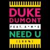 Need U (100%) - Duke Dumont - Remix (FREE DOWNLOAD)