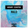 Henry Cortes - Malo (Extended Version)[FREE DOWNLOAD]