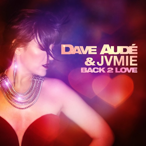 Dave Aude' & JVMIE- Back 2 Love (Original Radio Mix)