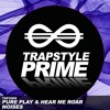 Pure Play & Hear Me Roar - Noises