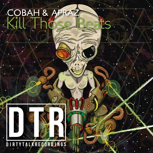 COBAH & Apraz - Kill Those Beats (Original Mix) SOON IN BEATPORT