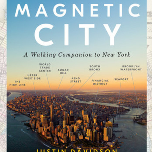 Magnetic City by Justin Davidson, read by Justin Davidson