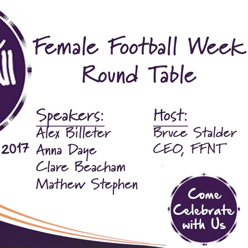 FFNT Female Football Week Round Table Podcast.