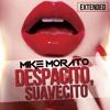 Mike Morato - Despacito Suavecito (Extended Mashup)