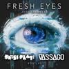 Fresh Eyes (Press Play & Vassago Bootleg)
