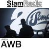 #SlamRadio - 233 - AWB