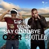 Chris Brown - Say Goodbye (OSC4R Bootleg) (FREE DOWNLOAD)