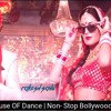 House OF Dance Mp3 song | Non- Stop Bollywood Dance Music 2017 | Gaana Song Download