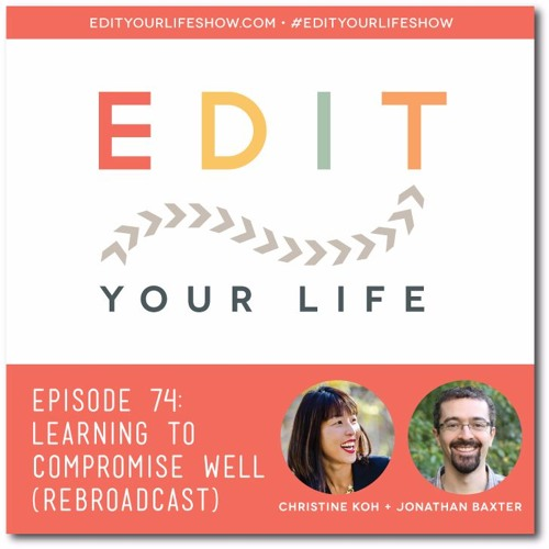 Episode 74: Learning To Compromise Well [Rebroadcast]