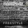 Bruck Out Freestyle (Produced By Dj Reeko.) @Darkfacesho @Dj_Reeko