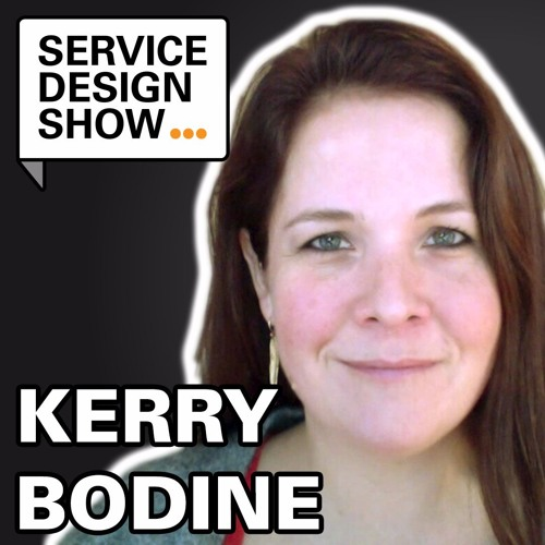 Think about the journey forget about the map / Kerry Bodine / Episode #22