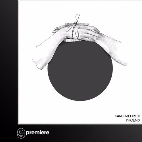 Premiere: Karl Friedrich - Phoenix (Fabio Giannelli Dub Edit)(Hommage)