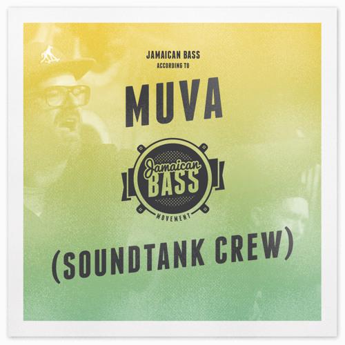 Jamaican Bass According To.. MUVA (Soundtank Crew)