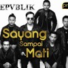 Download lagu REPVBLIK - Sayang Sampai Mati Mp3