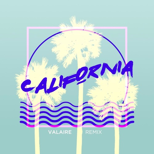 California [KNLO x ToastDawg x Snail] VALAIRE Remix