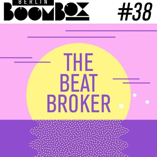 Berlin Boombox Mixtape #38 - The Beat Broker