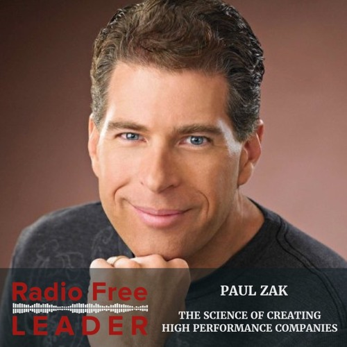 0808 | The Science of Creating High Performance Companies with Paul Zak