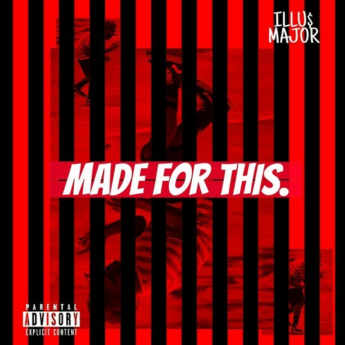 Illu$ Major -Made for this (Prod.IllRose)