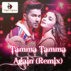 Tamma Tamma Again Remix - Beat's Cracker