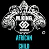 M.KING - AFRICAN Child! (Barulhos De Africa - Afro Beat)