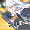 Catch The Moment (Sword Art Online: Ordinal Scale)