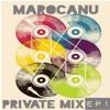 Marocanu- Private Mix( EP 1)