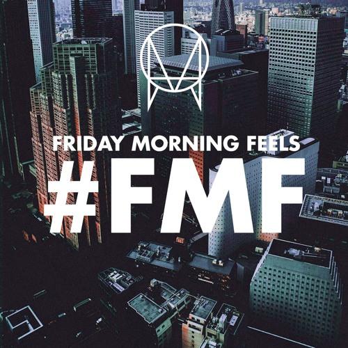 Friday Morning Feels