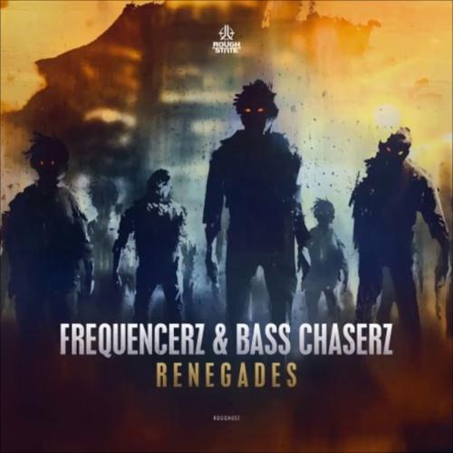 Frequencerz & Bass Chaserz - Renegades (FULL)