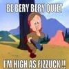High As Fizzuck
