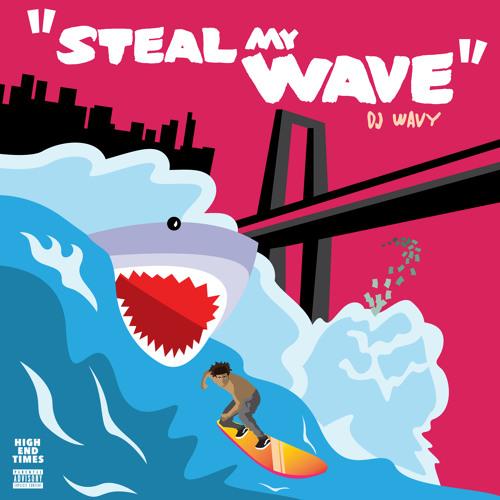 Dj Wavy - Steal My Wave