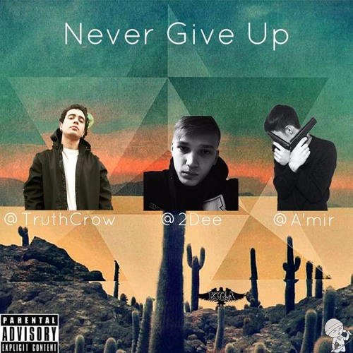 Never Give Up (Feat. 2Dee & A'mir)
