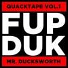 FUP DUK - QUACKTAPE VOLUME 1 - MR DUCKSWORTH