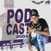 PODCAST 004 DJ 2K DO ARROCHA PORRADA SECA