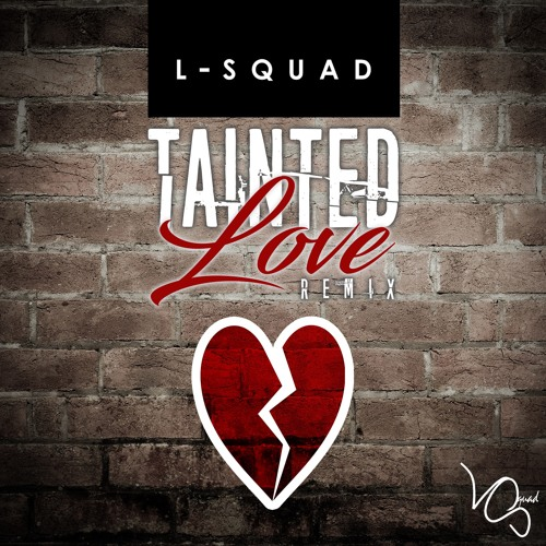 Tainted Love (Remix)