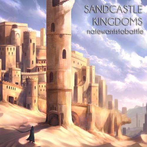 Sandcastle Kingdoms | NateWantsToBattle