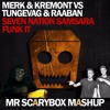 Merk Kremont VS Tungevaag Raaban - Seven Nation Samsara Funk it (Mr Scarybox Mashup) FREE DOWNLOAD!