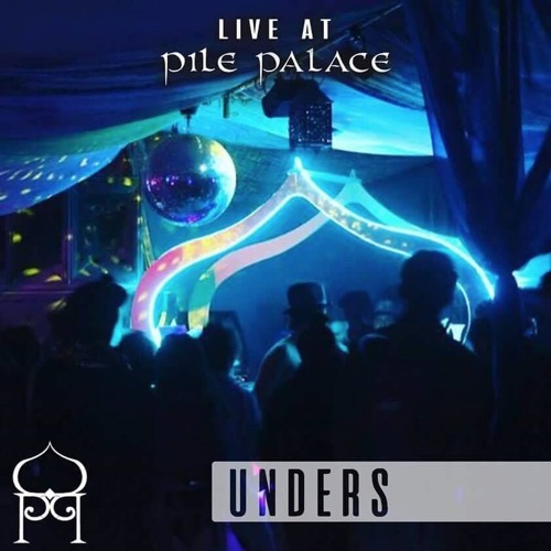 Unders - Live From the Pile Palace - Burning Man 2016