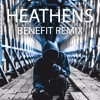 Twenty One Pilots - Heathens (Benefit Remix)feat. BENEFIT