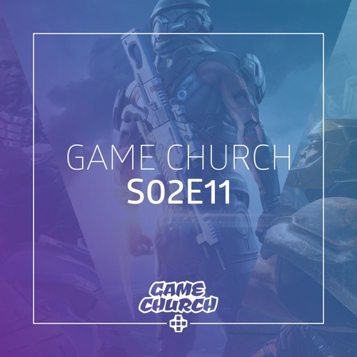 Game Church S02E11