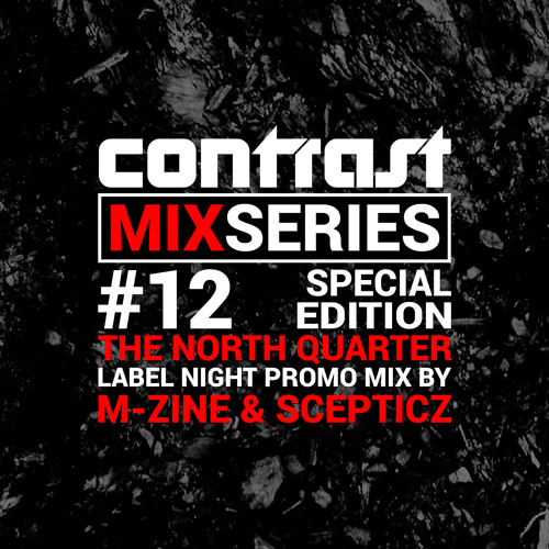 CONTRAST Mix Series - Part TWELVE - M-ZINE & SCEPTICZ Promomix (TNQ Special)