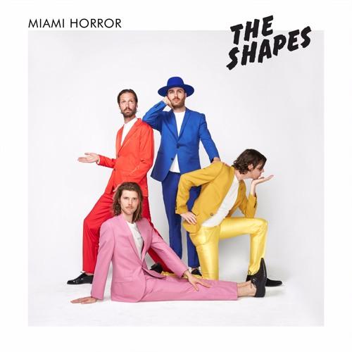 Miami Horror presents: The Shapes