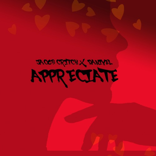 Appreciate - Jacob Critch (ft. Daniyel)